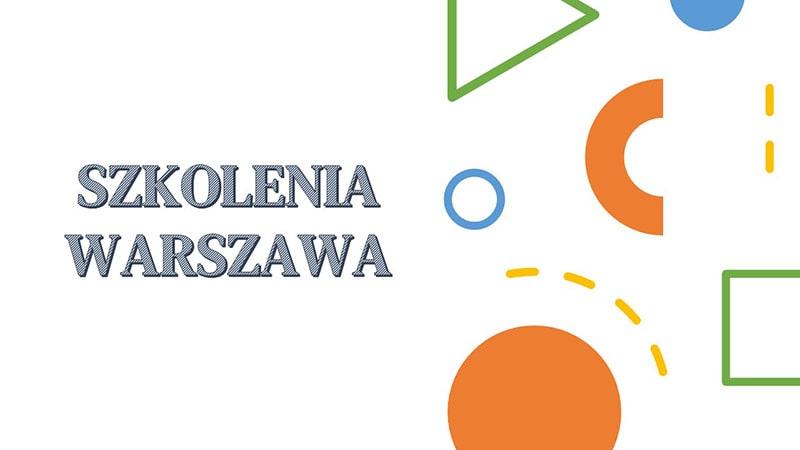 Szkolenia i kursy w Warszawie